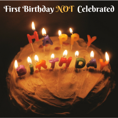 First Birthday Not Celebrated.png